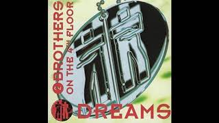 2 Brothers On The 4th Floor - Dreams (Will Come Alive) (HQ)