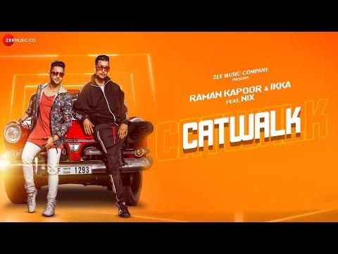Catwalk - Music Video   Raman Kapoor & Ikka Ft. Ni