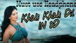 Khali Khali Dil Official In 8D(Use Headphones)    By 8D Music