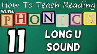 How to teach reading with phonics - 11/12 - Long U Sound - Learn English Phonics!