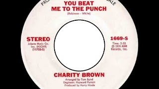 Charity Brown /  You Beat Me To The Punch / AM / killer version