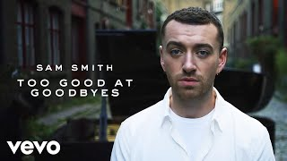 Gambar cover Sam Smith - Too Good At Goodbyes (Official Video)