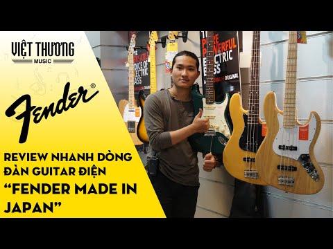 Review nhanh dòng đàn guitar điện Fender made in Japan