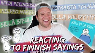 REACTING TO WEIRD FINNISH SAYINGS & IDIOMS