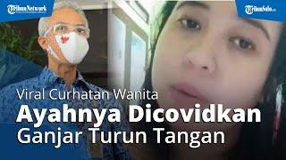 Viral Wanita Curhat Ayahnya Diperlakukan Tak Baik oleh Petugas Rumah Sakit, Ganjar Turun Tangan