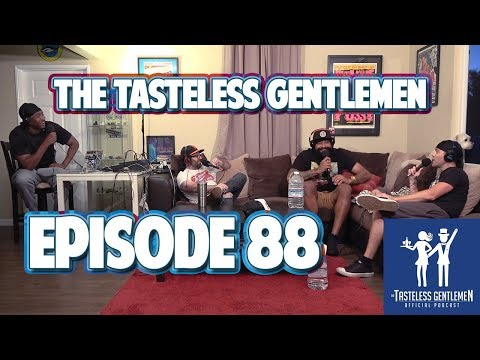 The Tasteless Gentlemen Show – Episode 88