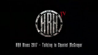 HRH TV – Chantel McGregor Interview @ HRH Blues III