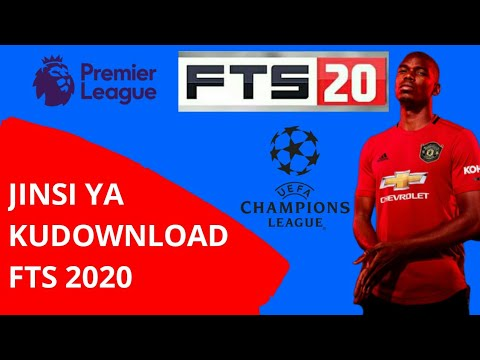 Jinsi Ya Kudownload FTS ( First Touch Soccer ) 2020 || How To Download FTS 2020