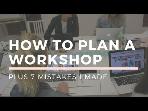 , title : 'How To PLAN A WORKSHOP (Learn From My 7 Mistakes)