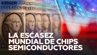 ESCASEZ DE CHIPS SEMICONDUCTORES VULNERA LA ECONOMIA ESTADOUNIDENSE