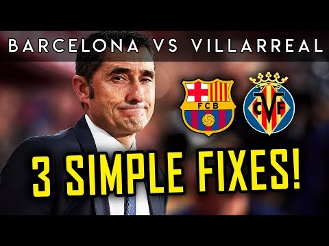 3 things to do BEFORE SACKING Valverde! (Barcelona vs Villarreal) - BugaLuis