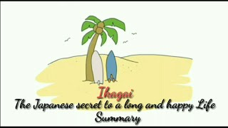 Ikagai the Japanese secret to a long and happy life book - Animated Summary