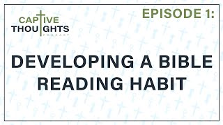 Episode 1: Developing a Bible Reading Habit