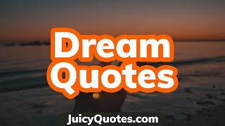 Top 15 Dream Quotes And Sayings 2020 - (To Dream And Think Big)