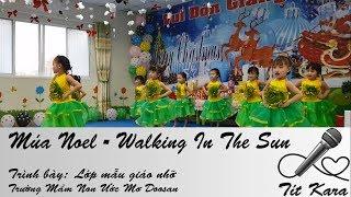 Múa Thiếu Nhi Noel - Walking In The Sun (Noel Children's Dance) - Mầm Non Ước Mơ Doosan