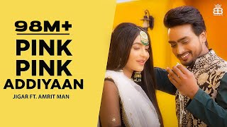Pink Pink Addiyaan (Official Video) Jigar Ft Amrit Maan | Narinder Batth | Desi Crew | Punjabi Songs