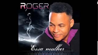 Roger Moreira Essa Mulher