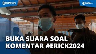 Gibran Buka Suara soal Komentar #Erick2024 di Akun InstagramErick Thohir: Hanya Bercanda