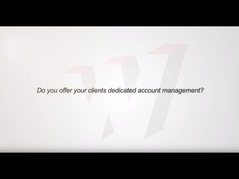 Do you offer your clients dedicated account management?