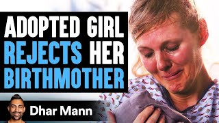 Adopted Daughter Rejects Birthmom, Then She Learns About A Very Shocking Truth | Dhar Mann