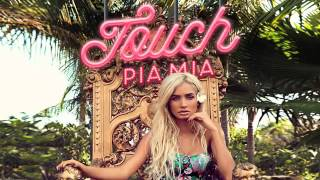 Touch - Pia Mia (Lyrics)