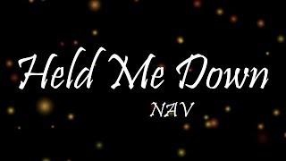 NAV   Held Me Down (Lyrics)