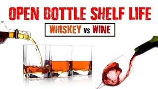 Open Bottle Shelf life - Whisky Vs Wine | After Opening a Whisky Bottle how long it can Stay good ?