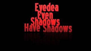 Eyedea - Even Shadows Have Shadows