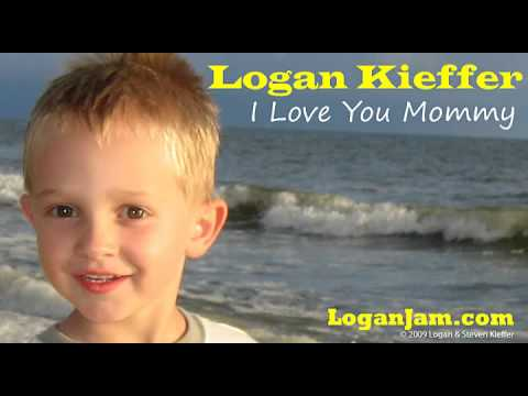 I Love You Mommy - by Logan Kieffer