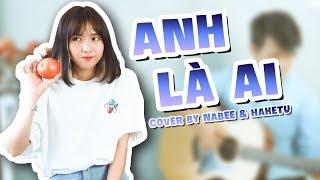 Anh là ai - Phương Ly   Nabee Live Cover ft. Haketu