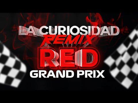 La Curiosidad (Red Grand Prix Remix)