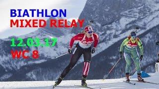BIATHLON MIXED RELAY 12.03.2017 World Cup 8 Kontiolahti (Finland)