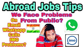 Abroad Jobs Tips, We face Problems from Public, You all Will Get Reply Of Ur Question Within 1 Week
