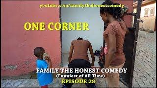 ONE CORNER (Family The Honest Comedy ) (Episode 28)