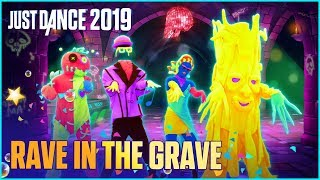 Just Dance 2019: Rave In The Grave by AronChupa Ft. Little Sis Nora | Official Track Gameplay [US]