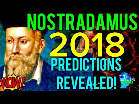 The Real Nostradamus Predictions For 2018 Revealed