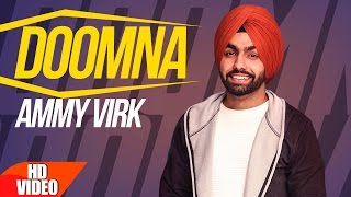Doomna  Full Video Song   Ammy Virk  Latest Punjabi Songs 2017  Speed Records