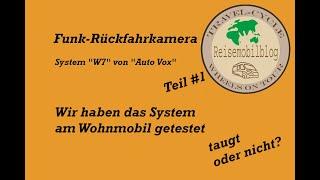 """Funk Rückfahrkamera """"W7"""" von """"Auto Vox"""", wir testen das System am Wohnmobil"""
