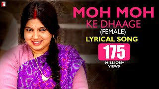 Lyrical | Moh Moh Ke Dhaage, Female Version, Full Song with