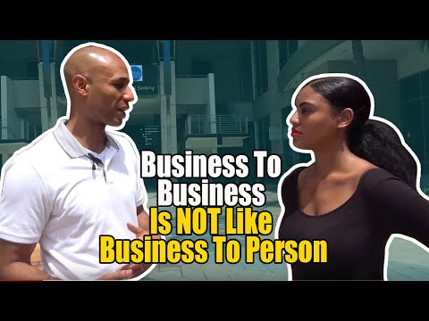 BUSINESS TO BUSINESS IS NOT LIKE BUSINESS TO PERSON