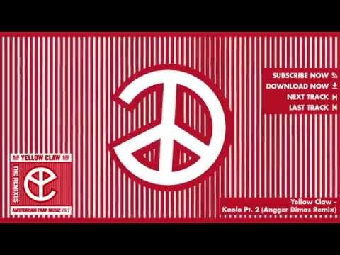 Yellow Claw - Kaolo Pt.2 (Angger Dimas Remix) [Official Full Stream]