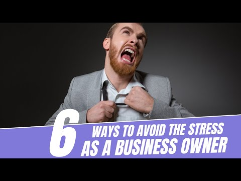 , title : '6 Ways To Reduce The Stress Of Owning or Starting a Business