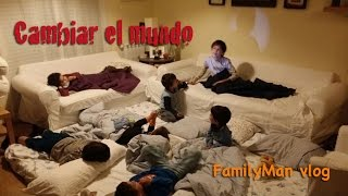 Cambiar el mundo - FamilyMan Vlog