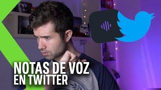 NOTAS DE VOZ de Twitter, lo que faltaba... | Disponibilidad y CÓMO FUNCIONAN
