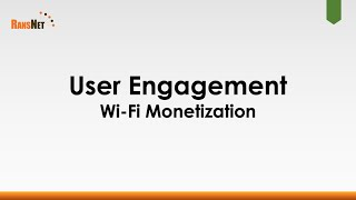 Monetize Wi-Fi Through User Engagement