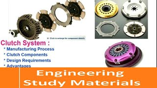 Clutch System| Components| Manufacturing Process | Design Requirements | ENGINEERING STUDY MATERIALS