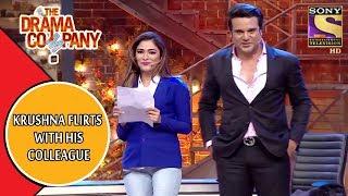 Krushna Flirts With His colleague | The Drama Company