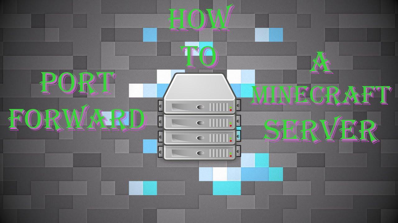 How To Port Forward a Minecraft Server - Minecraft 1 13
