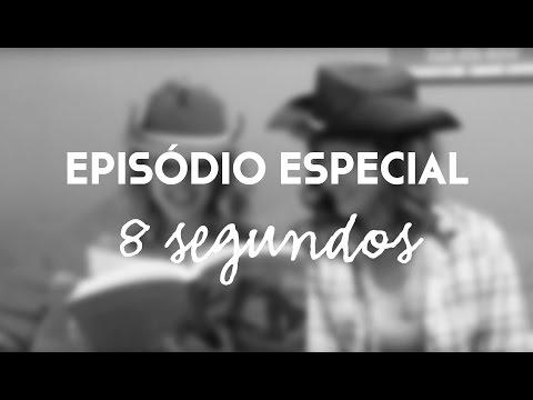 Episódio Especial: 8 Segundos