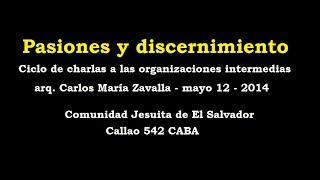 preview picture of video 'Pasiones y discernimiento - arq. Zavalla'